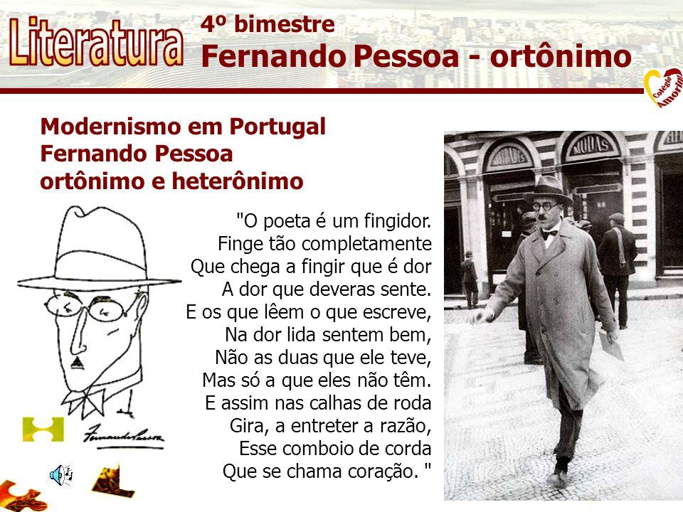 Literatura Fernando Pessoa - ortônimo 4º bimestre