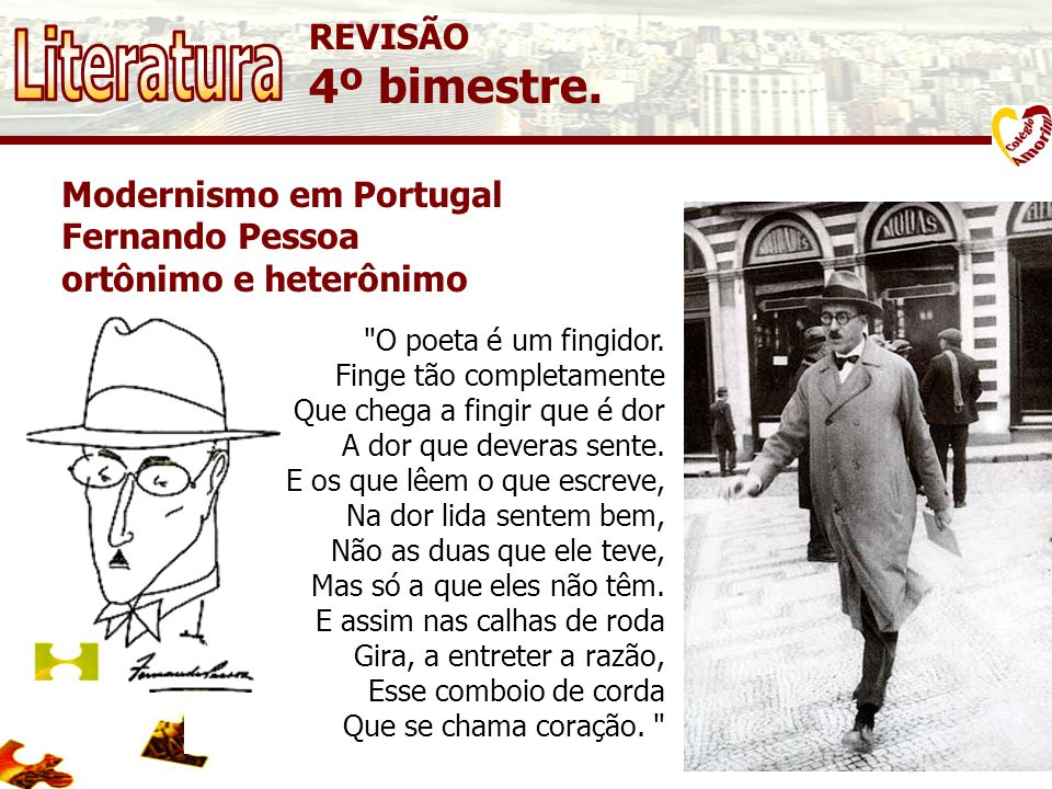 Literatura 4º bimestre. REVISÃO Modernismo em Portugal Fernando Pessoa