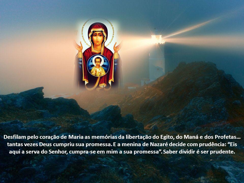 Desfilam pelo coração de Maria as memórias da libertação do Egito, do Maná e dos Profetas… tantas vezes Deus cumpriu sua promessa.