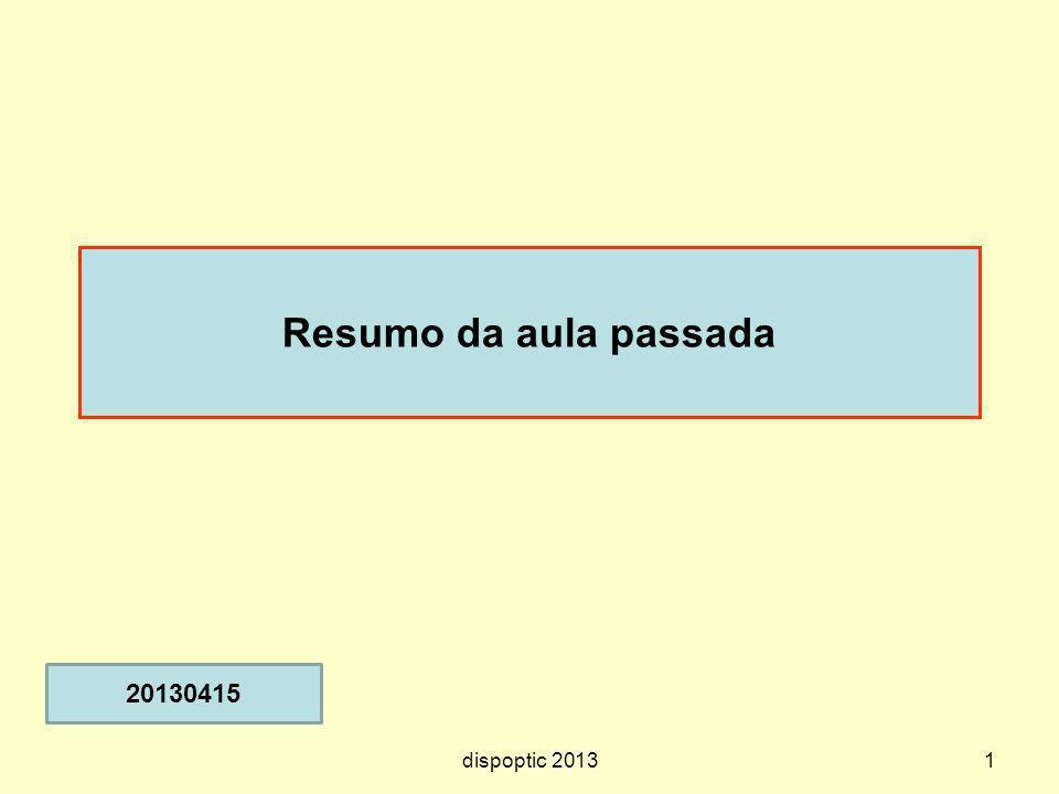 Resumo da aula passada 20130415 dispoptic 2013