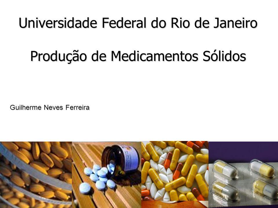 Universidade Federal do Rio de Janeiro Produção de Medicamentos Sólidos