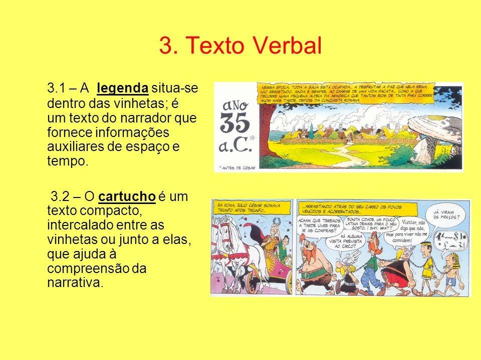 3. Texto Verbal 3.1 – A legenda situa-se dentro das vinhetas; é um texto do narrador que fornece informações auxiliares de espaço e tempo.