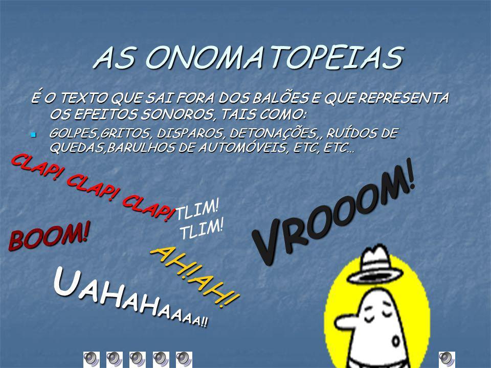 VROOOM! UAHAHAAAA!! AS ONOMATOPEIAS AH!AH! BOOM! CLAP! CLAP! CLAP!