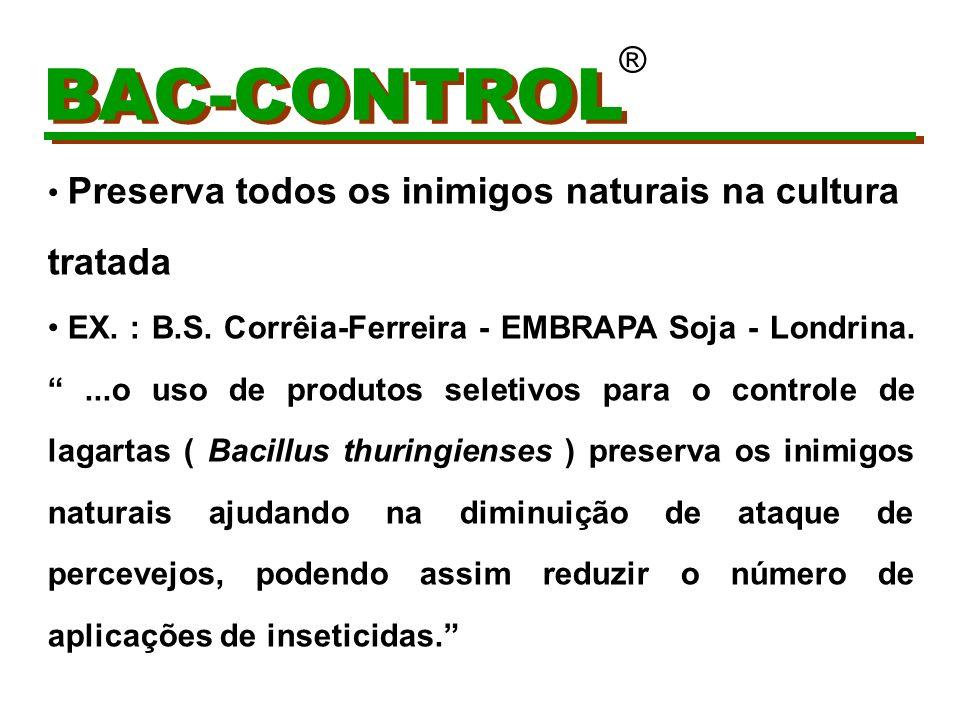 BAC-CONTROL ® Preserva todos os inimigos naturais na cultura tratada