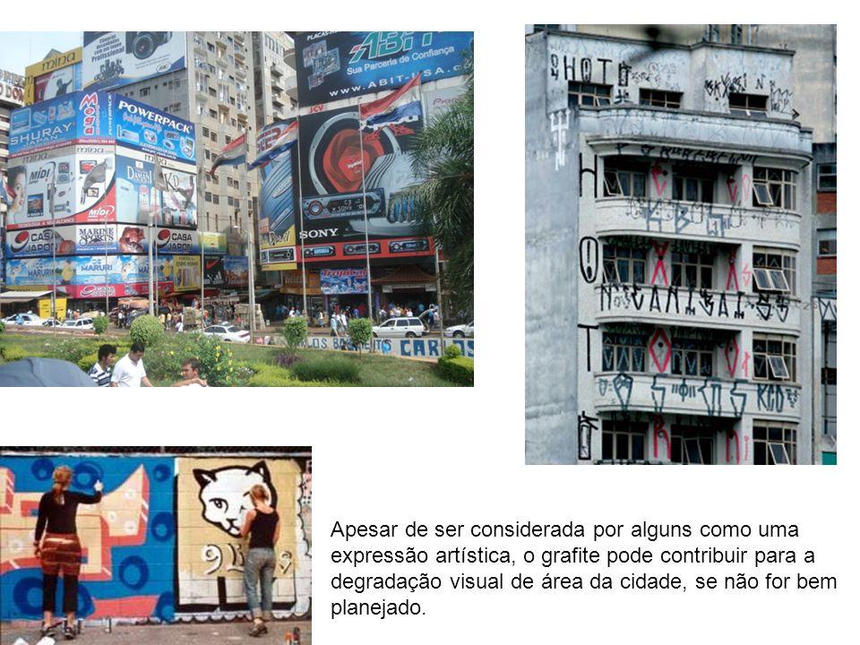 Apesar de ser considerada por alguns como uma expressão artística, o grafite pode contribuir para a degradação visual de área da cidade, se não for bem planejado.