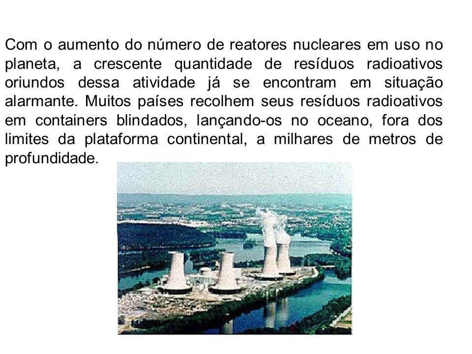Com o aumento do número de reatores nucleares em uso no planeta, a crescente quantidade de resíduos radioativos oriundos dessa atividade já se encontram em situação alarmante.