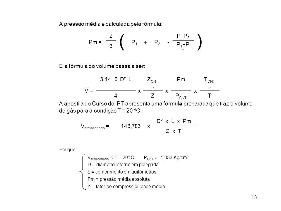 ( ) A pressão média é calculada pela fórmula: