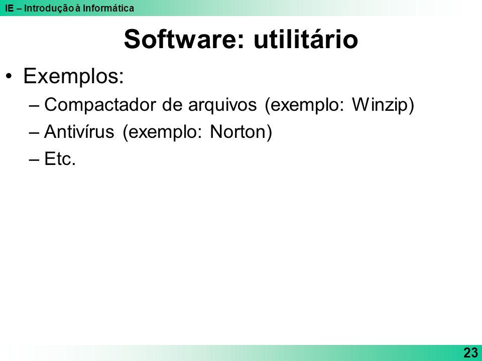 Software: utilitário Exemplos: