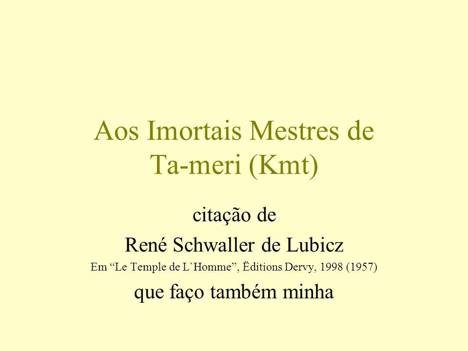 Aos Imortais Mestres de Ta-meri (Kmt)