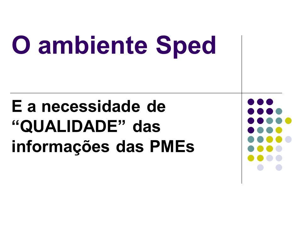 O ambiente Sped E a necessidade de QUALIDADE das informações das PMEs