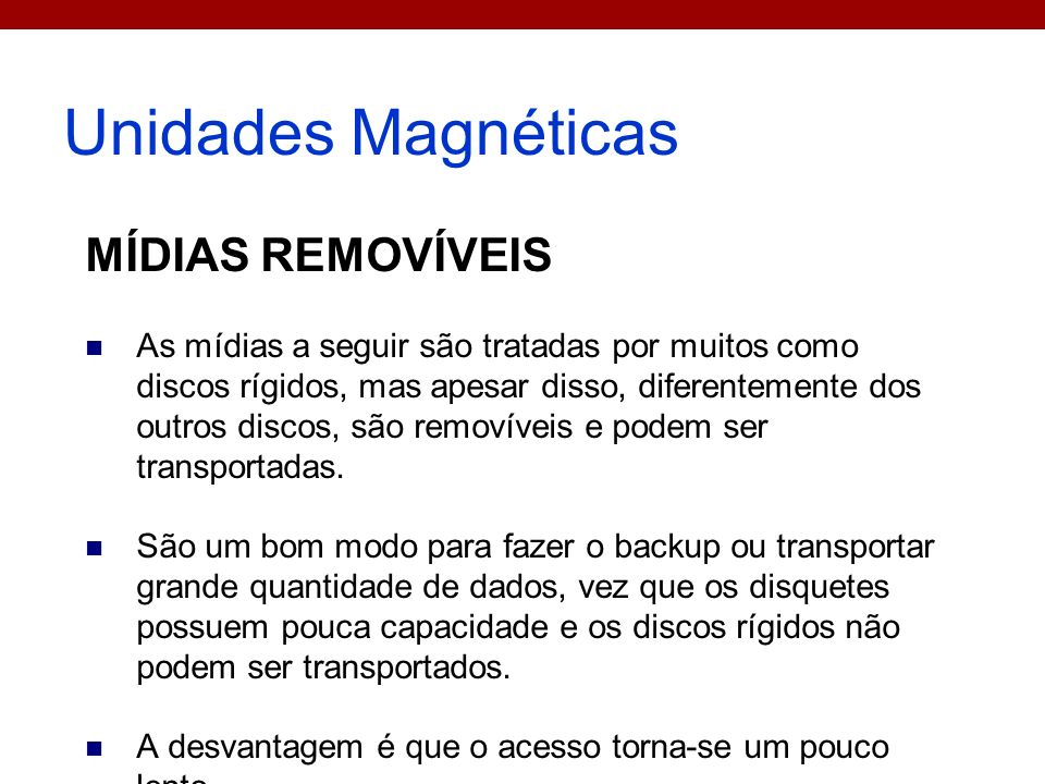 Unidades Magnéticas MÍDIAS REMOVÍVEIS