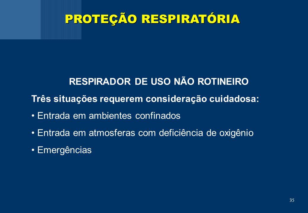PROTEÇÃO RESPIRATÓRIA RESPIRADOR DE USO NÃO ROTINEIRO