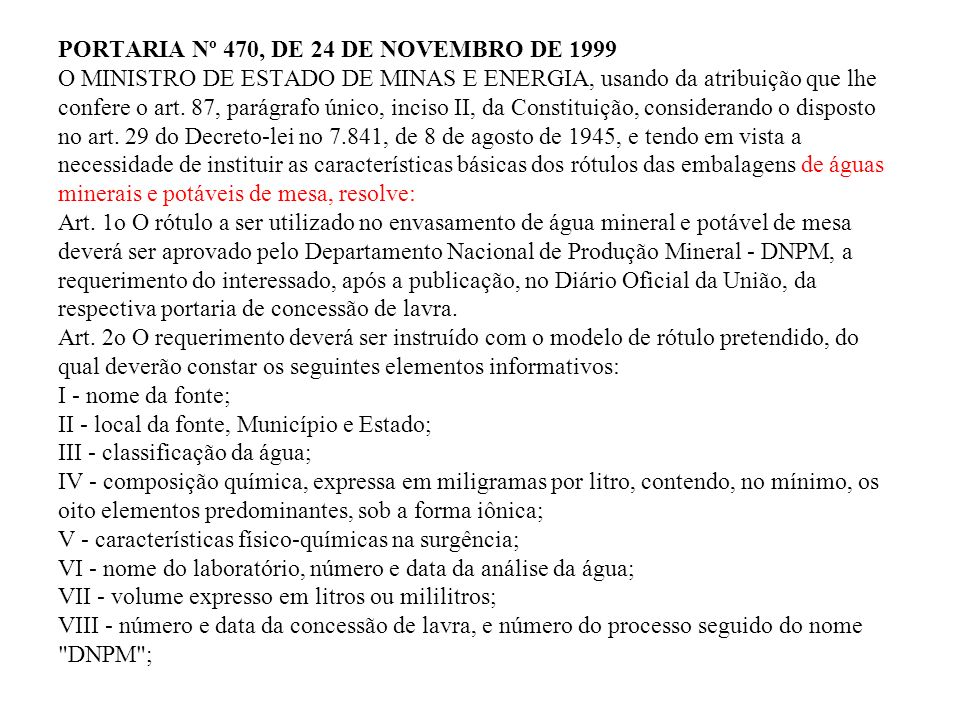 PORTARIA Nº 470, DE 24 DE NOVEMBRO DE 1999 O MINISTRO DE ESTADO DE MINAS E ENERGIA, usando da atribuição que lhe confere o art.