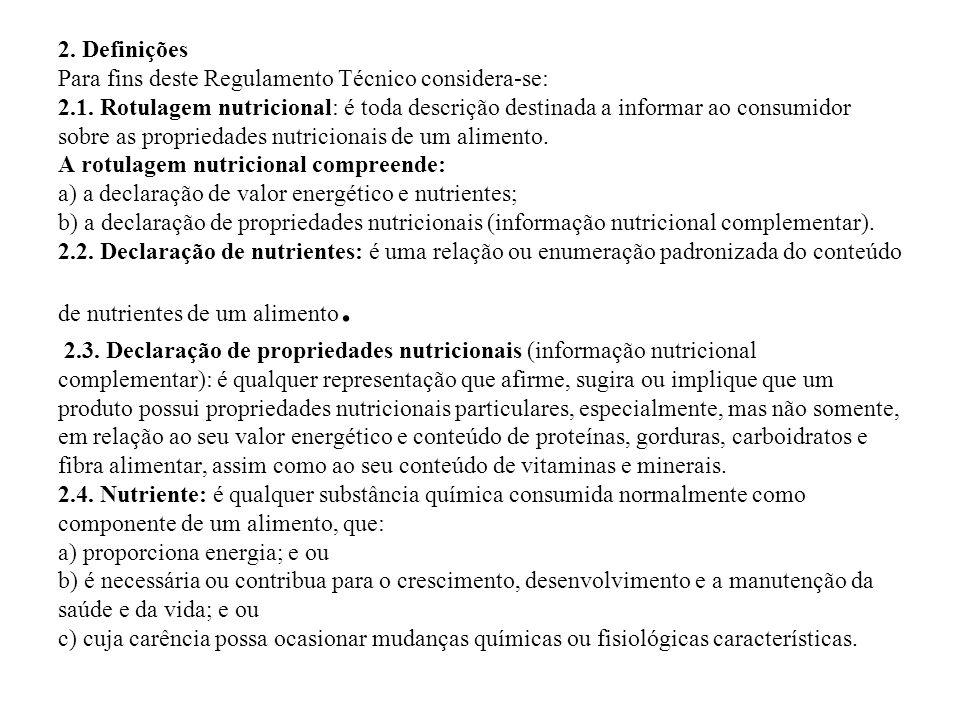2. Definições Para fins deste Regulamento Técnico considera-se: 2. 1