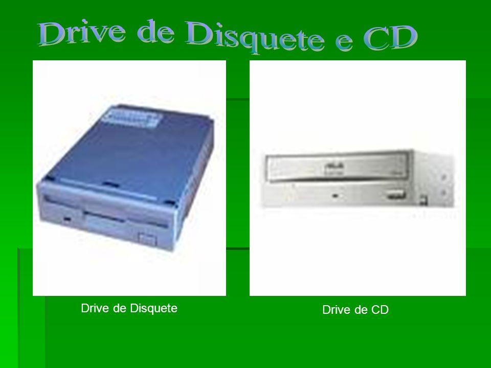 Drive de Disquete e CD Drive de Disquete Drive de CD