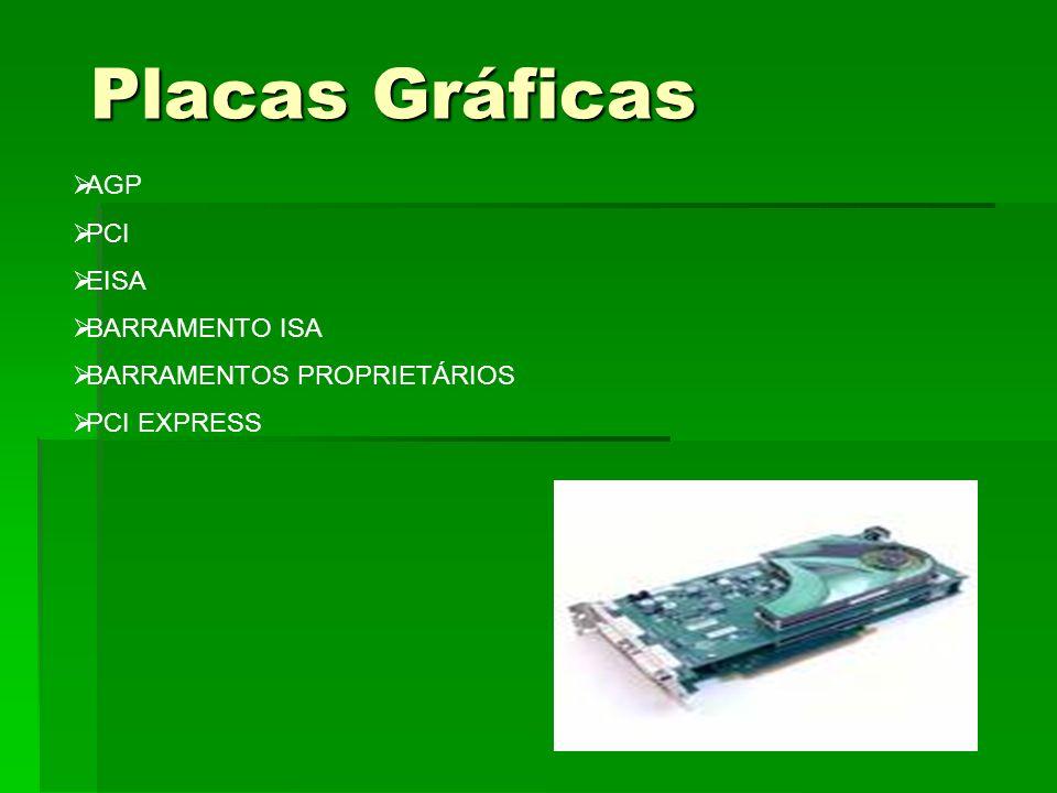 Placas Gráficas AGP PCI EISA BARRAMENTO ISA BARRAMENTOS PROPRIETÁRIOS