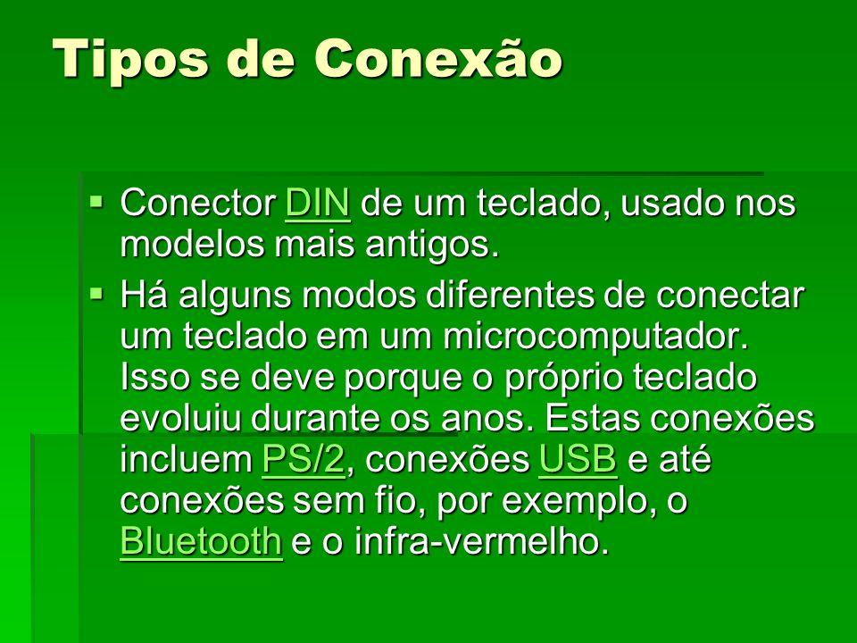 Tipos de Conexão Conector DIN de um teclado, usado nos modelos mais antigos.