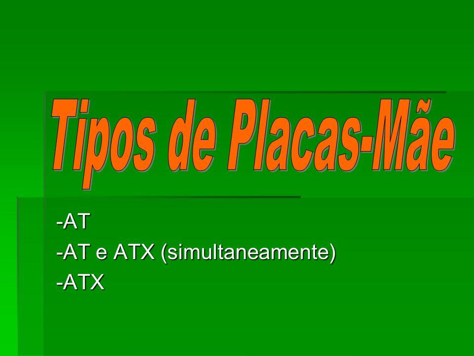 -AT -AT e ATX (simultaneamente) -ATX