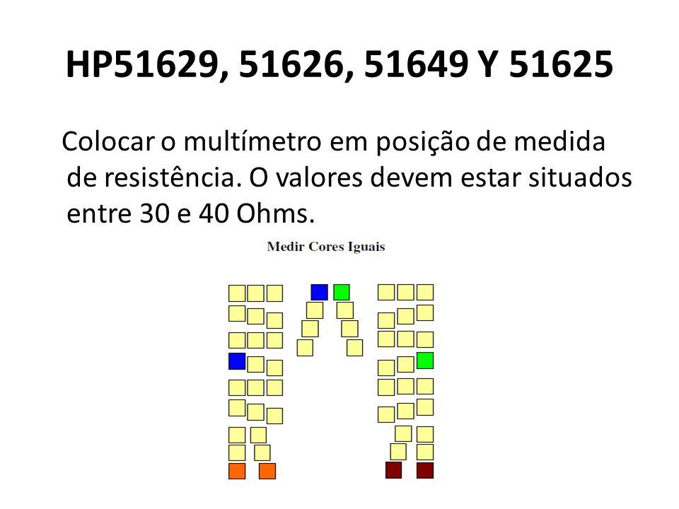 HP51629, 51626, 51649 Y 51625 Colocar o multímetro em posição de medida de resistência.
