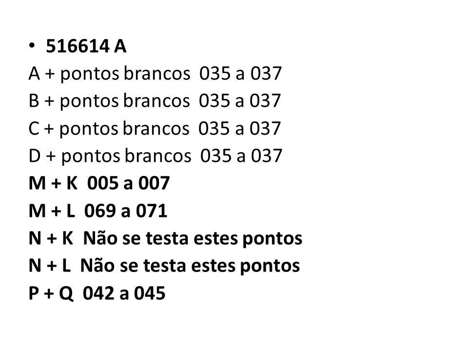 516614 A A + pontos brancos 035 a 037. B + pontos brancos 035 a 037. C + pontos brancos 035 a 037.