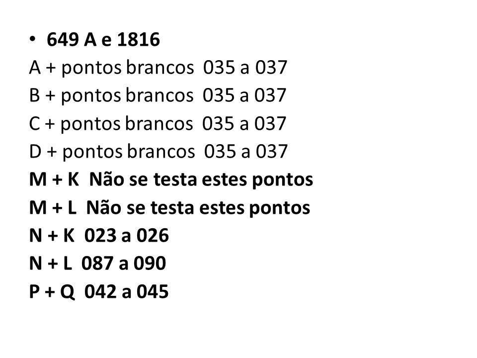 649 A e 1816 A + pontos brancos 035 a 037. B + pontos brancos 035 a 037. C + pontos brancos 035 a 037.