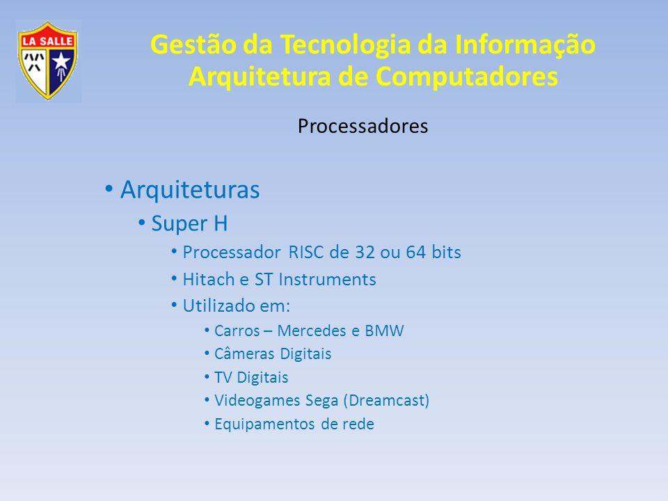 Arquiteturas Super H Processadores Processador RISC de 32 ou 64 bits