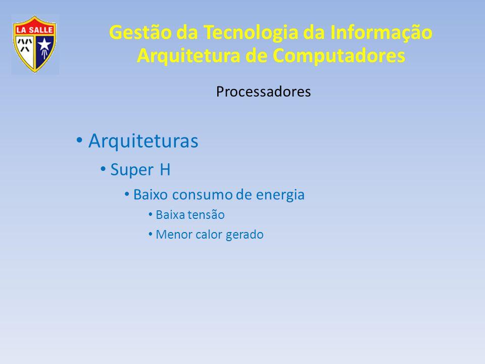 Arquiteturas Super H Processadores Baixo consumo de energia