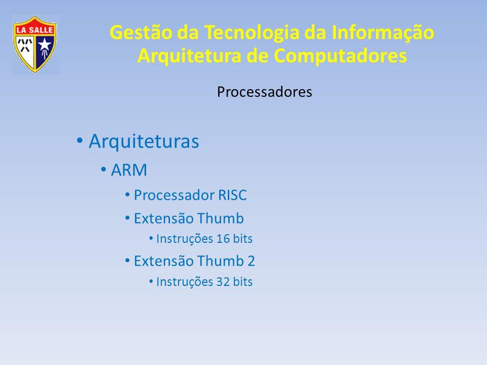 Arquiteturas ARM Processadores Processador RISC Extensão Thumb