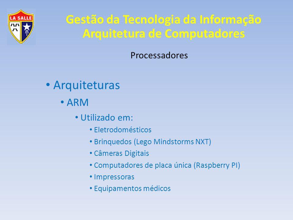 Arquiteturas ARM Processadores Utilizado em: Eletrodomésticos