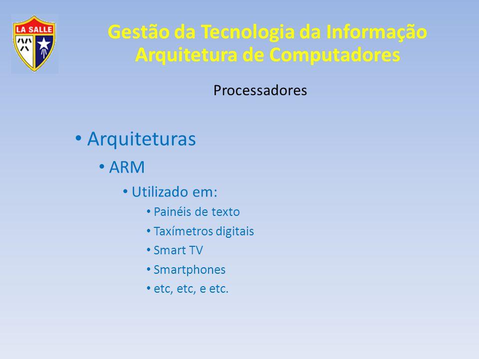 Arquiteturas ARM Processadores Utilizado em: Painéis de texto