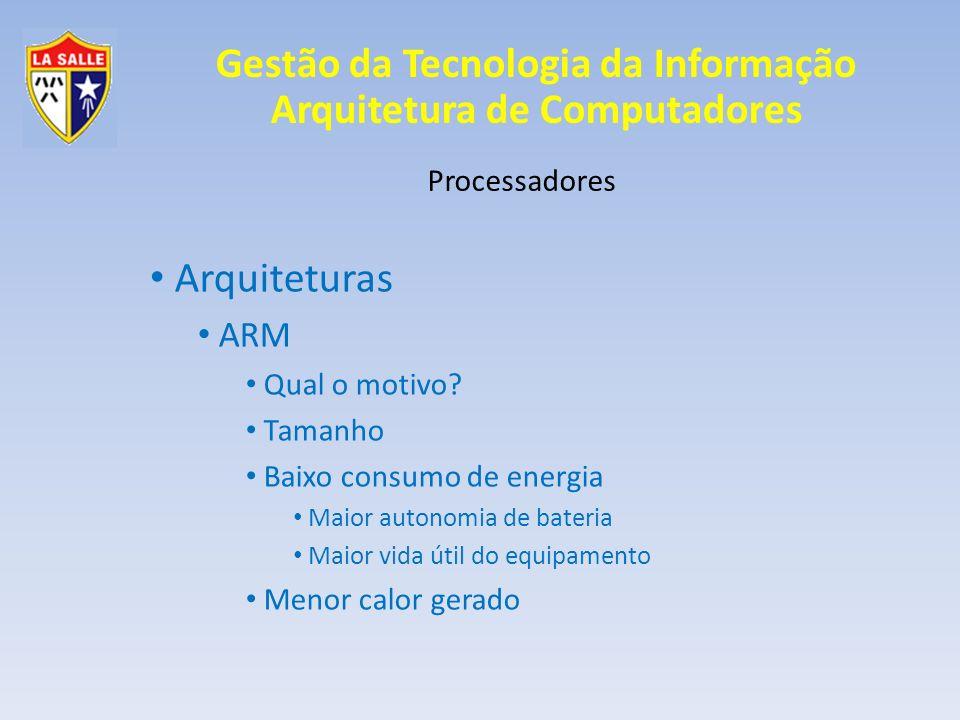 Arquiteturas ARM Processadores Qual o motivo Tamanho