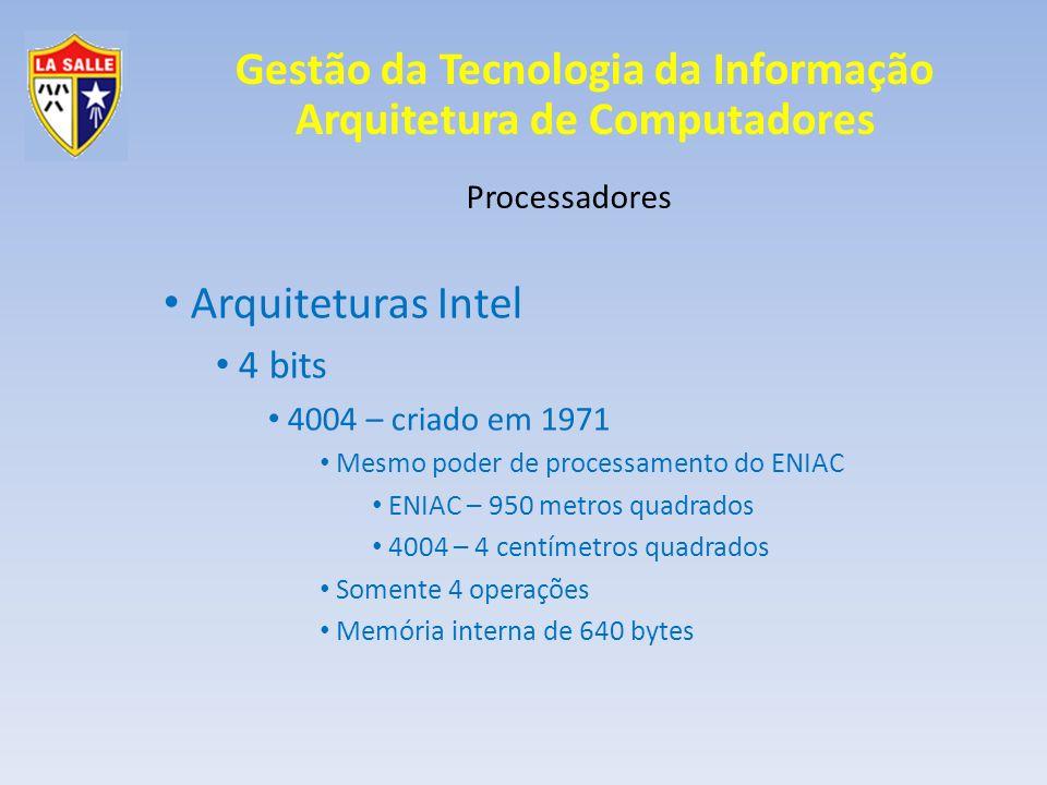 Arquiteturas Intel 4 bits Processadores 4004 – criado em 1971