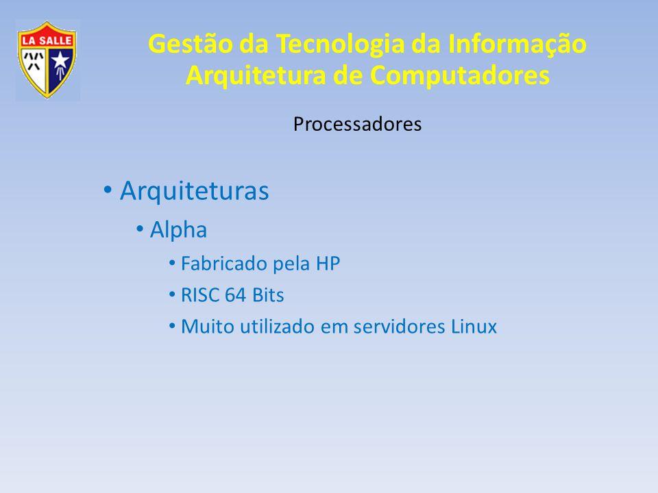 Arquiteturas Alpha Processadores Fabricado pela HP RISC 64 Bits