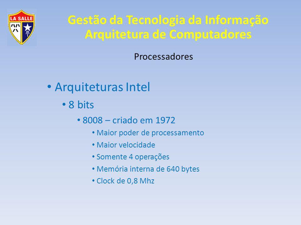 Arquiteturas Intel 8 bits Processadores 8008 – criado em 1972