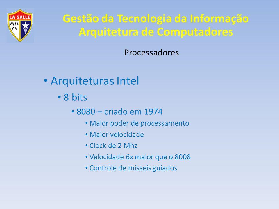 Arquiteturas Intel 8 bits Processadores 8080 – criado em 1974