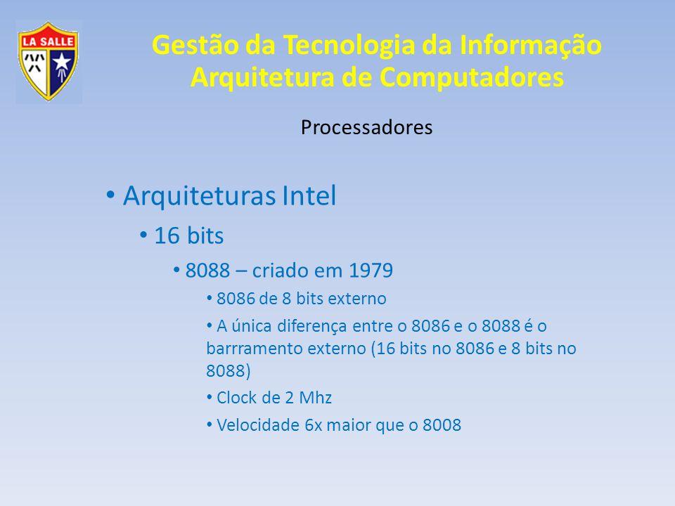 Arquiteturas Intel 16 bits Processadores 8088 – criado em 1979