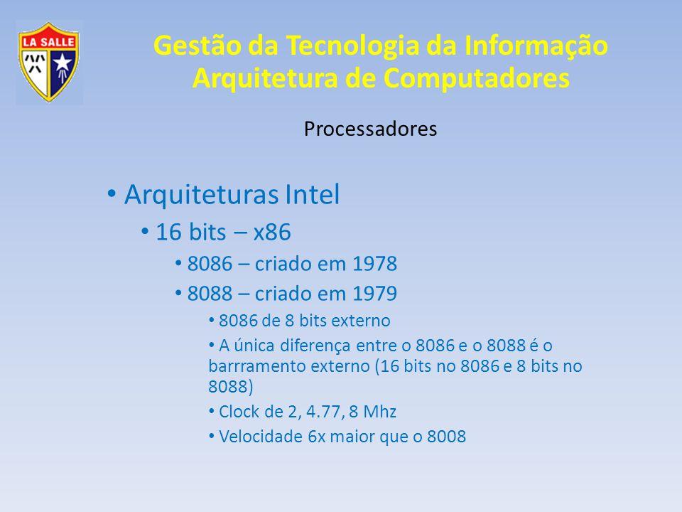 Arquiteturas Intel 16 bits – x86 Processadores 8086 – criado em 1978