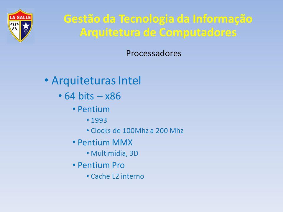 Arquiteturas Intel 64 bits – x86 Processadores Pentium Pentium MMX