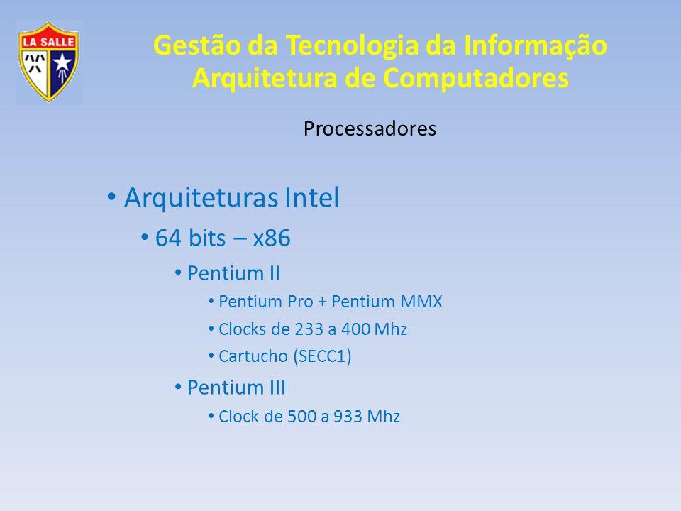 Arquiteturas Intel 64 bits – x86 Processadores Pentium II Pentium III