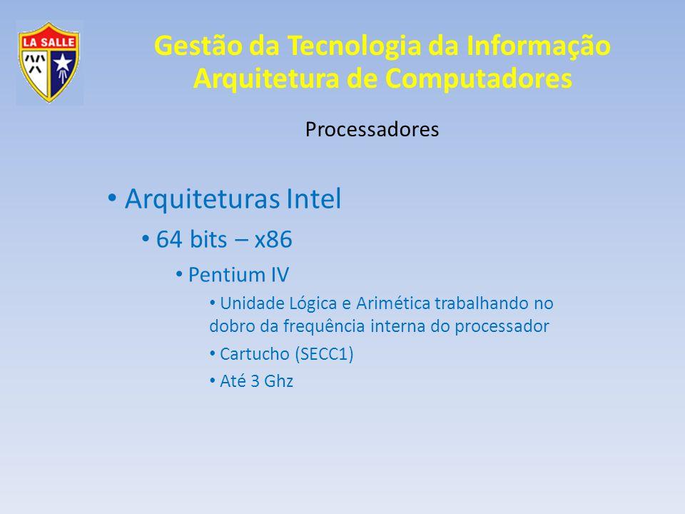 Arquiteturas Intel 64 bits – x86 Processadores Pentium IV
