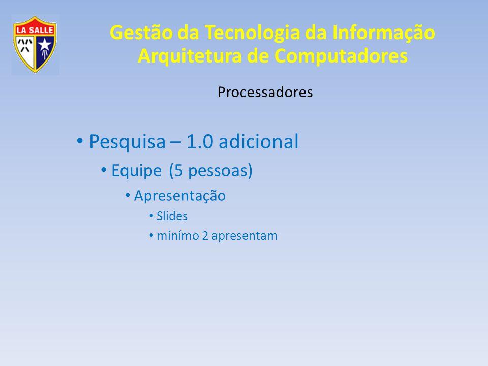 Pesquisa – 1.0 adicional Equipe (5 pessoas) Processadores Apresentação