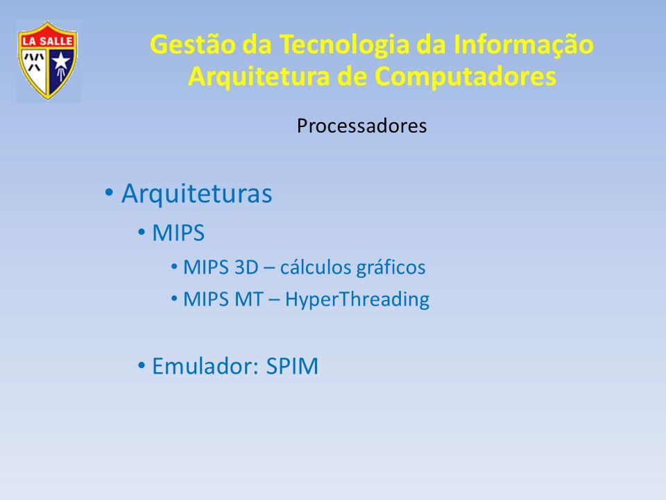 Arquiteturas MIPS Emulador: SPIM Processadores