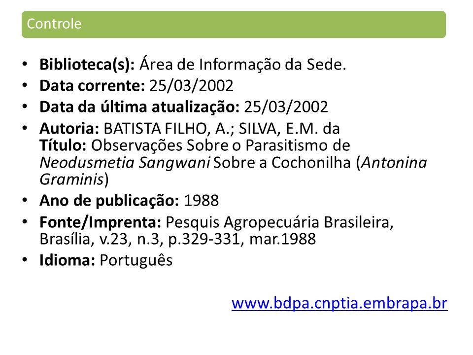 Biblioteca(s): Área de Informação da Sede. Data corrente: 25/03/2002
