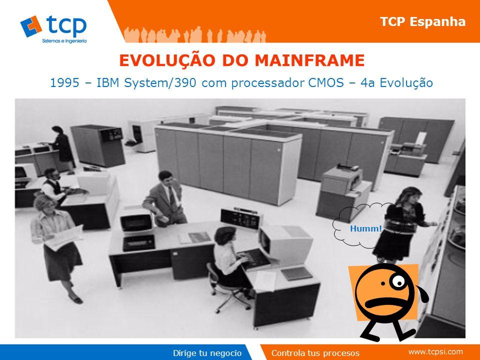 1995 – IBM System/390 com processador CMOS – 4a Evolução