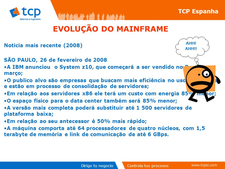 EVOLUÇÃO DO MAINFRAME TCP Espanha Noticia mais recente (2008)