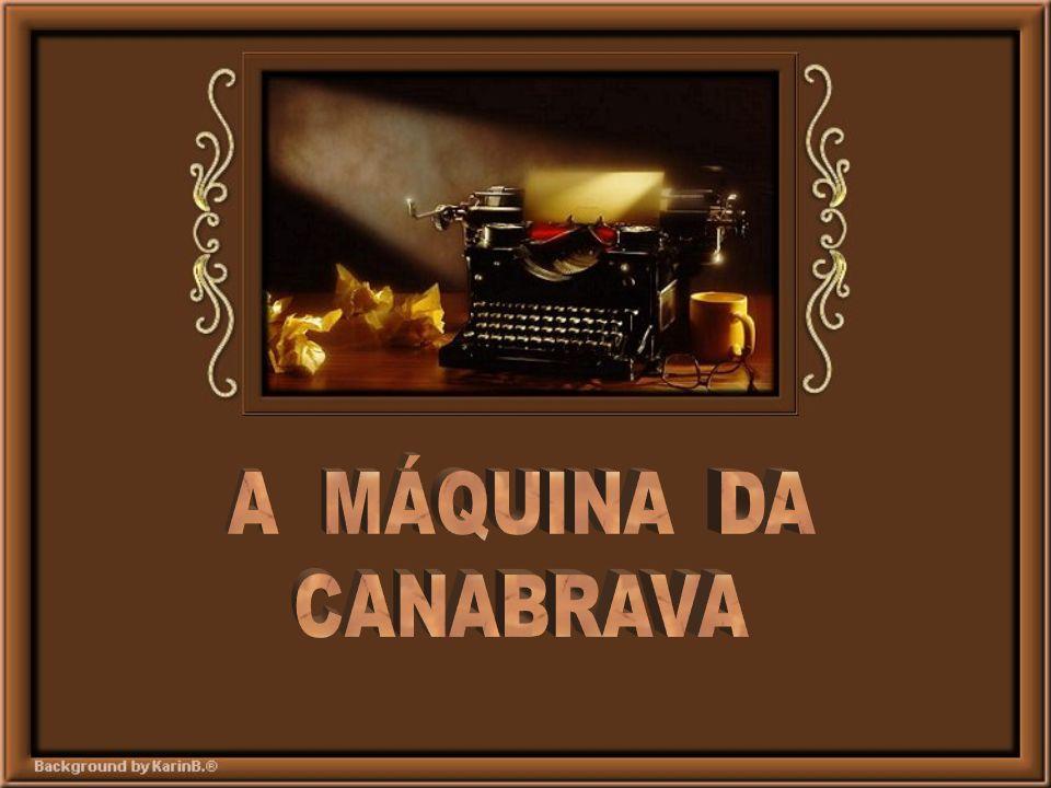 A MÁQUINA DA CANABRAVA