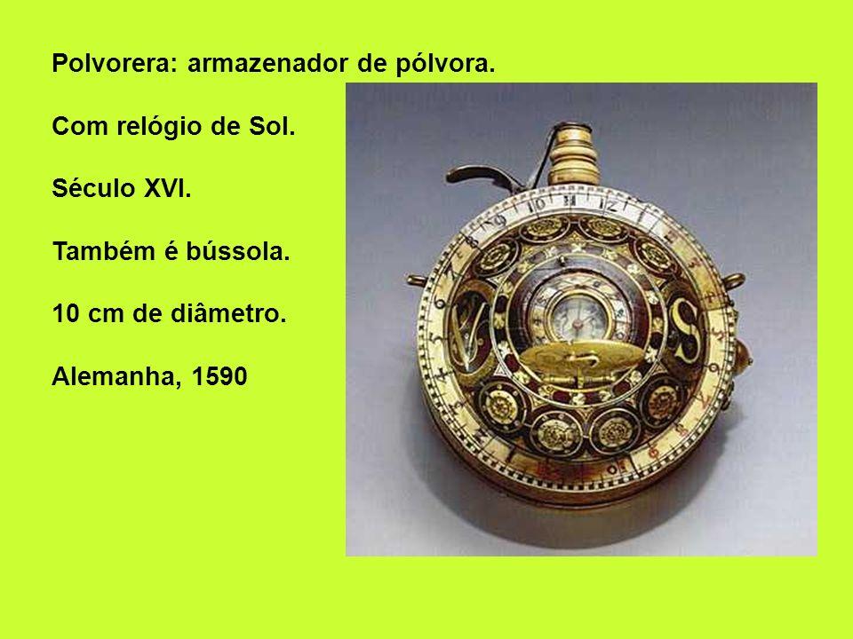 Polvorera: armazenador de pólvora. Com relógio de Sol. Século XVI