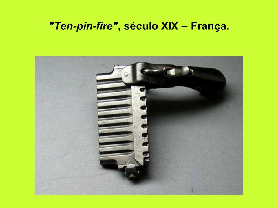 Ten-pin-fire , século XIX – França.