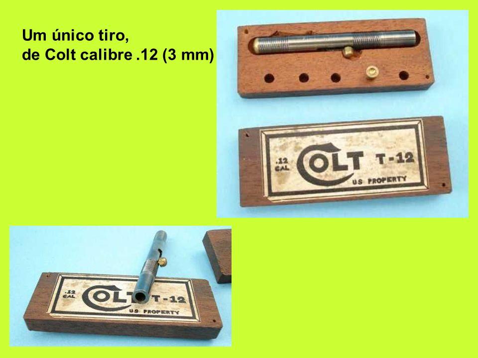 Um único tiro, de Colt calibre .12 (3 mm)