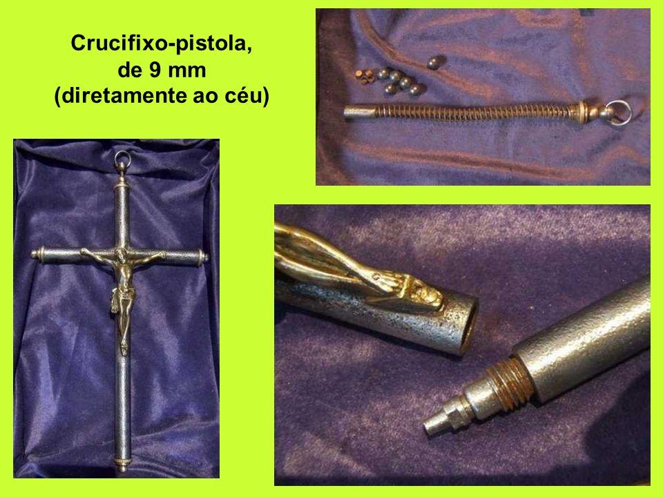 Crucifixo-pistola, de 9 mm (diretamente ao céu)